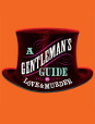A Gentleman's Guide to Love and Murder