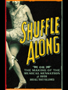 Shuffle Along, Or, The Making of the Musical Sensation of 1921